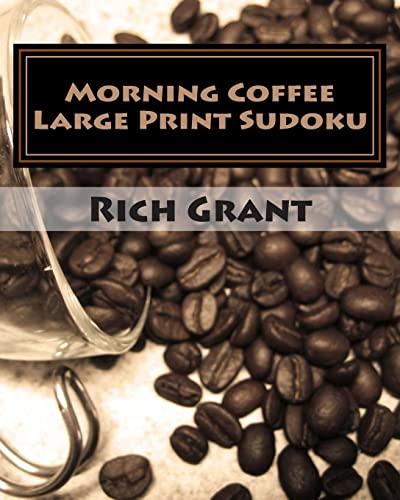 9781482000221: Morning Coffee Large Print Sudoku: Fun, Large Grid Sudoku Puzzles
