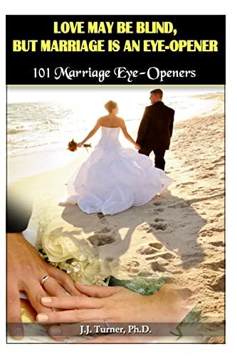 9781482000535: Love My Be Blind, But Love Is An Eye-opener: 101 Marriage Eye-Opener