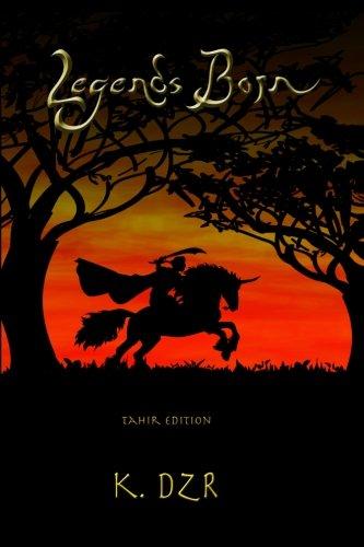 9781482004045: Legends Born: Tahir Edition (History's Shadow)