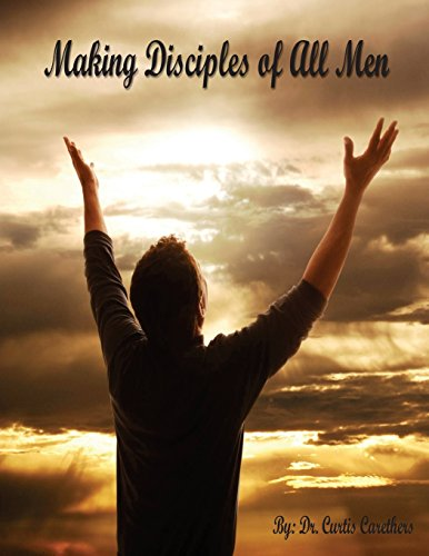 9781482007053: Making Disciples Of All Men