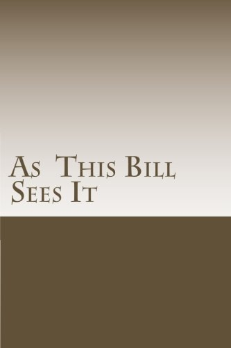9781482007299: As This Bill Sees It:: Lessons Learned in A.A. Meetings