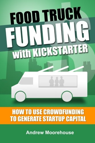 9781482007725: Food Truck Funding with Kickstarter (Food Truck Startup Series)