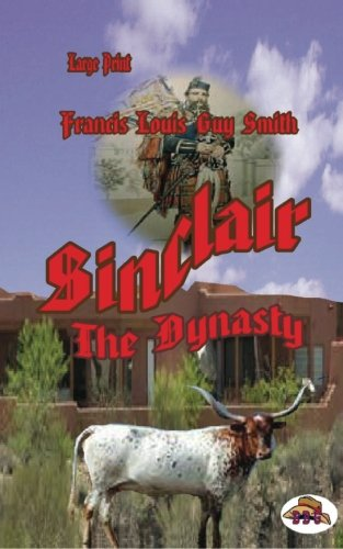 Sinclair volume one: The Dynasty (Sinclairs): Smith, Francis Louis Guy