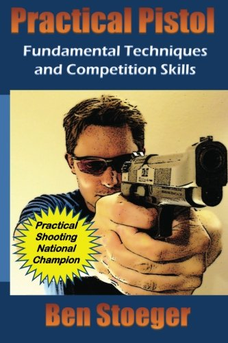 9781482009972: Practical Pistol: Fundamental Techniques and Competition Skills