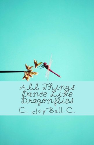 9781482010329: All Things Dance Like Dragonflies: Transmundane poetry designed for every ordinary day.