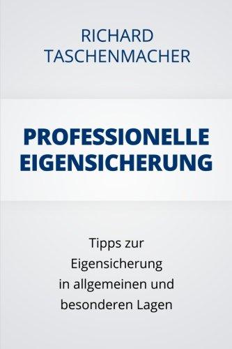 9781482011470: Professionelle Eigensicherung: Tipps zur Eigensicherung in allgemeinen und besonderen Lagen