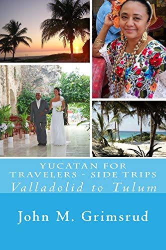 9781482013139: Yucatan for Travelers - Side Trips: Valladolid to Tulum