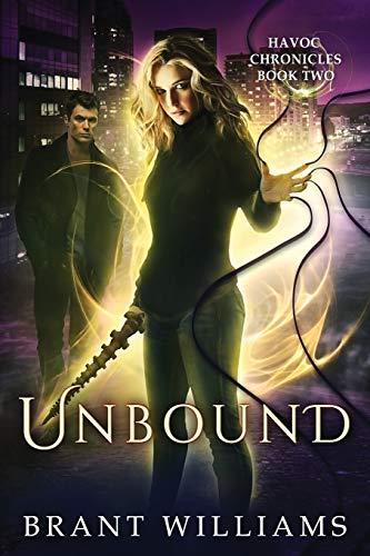 Unbound (The Havoc Chronicles) (Volume 2): Williams, Brant