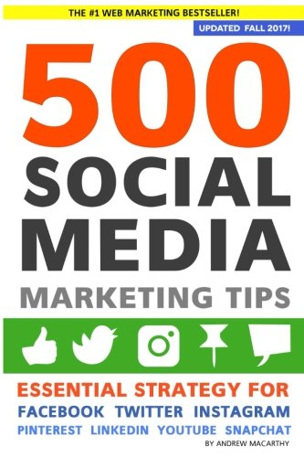 9781482014099: 500 Social Media Marketing Tips: Essential Advice, Hints and Strategy for Business: Facebook, Twitter, Pinterest, Google+, YouTube, Instagram, LinkedIn, and More!