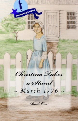 9781482014235: Christina Takes a Stand: Black and White Version (Girls Standing for Christ) (Volume 1)