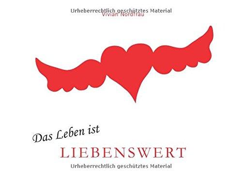 9781482016512: Das Leben ist Liebenswert: Die Liebenswerte Welt der Vivian Nordfrau: 2