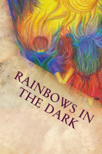 9781482018004: Rainbows in the Dark: A Journey of survival from child sexual abuse