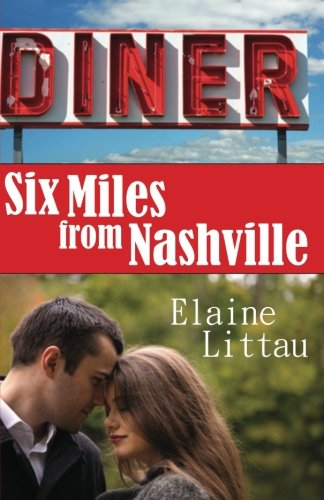 Six Miles From Nashville: Littau, Elaine, Feavel, Jonna