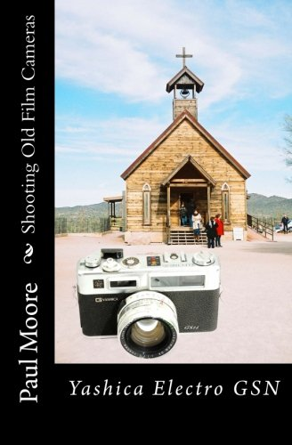 9781482020519: Shooting Old Film Cameras: Yashica Electro GSN: 19
