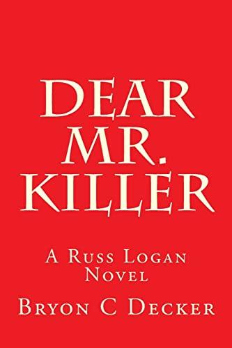 9781482021752: Dear Mr. Killer: A Russ Logan Novel (Volume 1)