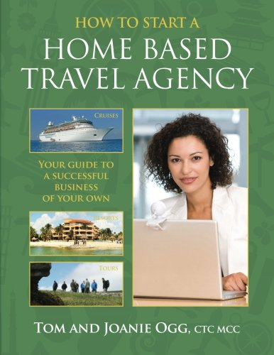 9781482022605: How to Start a Home Based Travel Agency