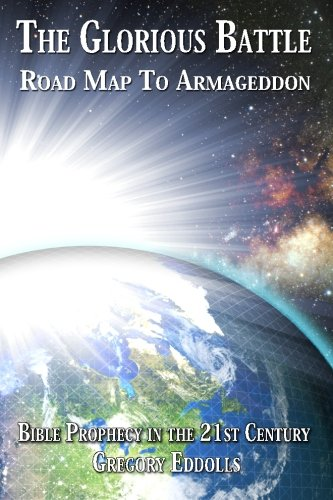 9781482023169: The Glorious Battle: Road Map To Armageddon