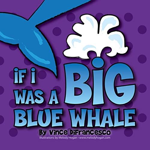 9781482023305: If I Was A Big Blue Whale