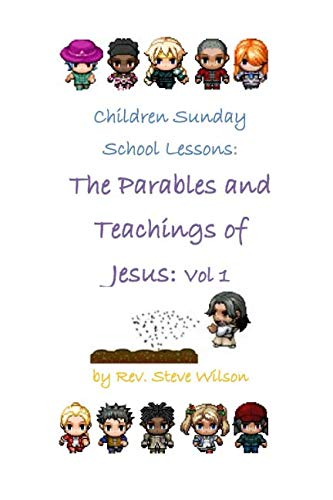 9781482023916: Children Sunday School Lessons: The Parables and Teachings of Jesus: Volume 1