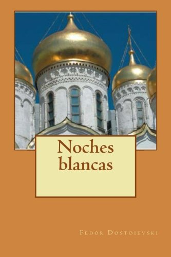 9781482024678: Noches blancas (Spanish Edition)