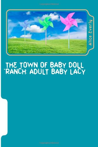 9781482027495: The Town of Baby Doll Ranch: Adult Baby Lacy (Baby Doll Ranch Taboo Ageplay) (Volume 1)