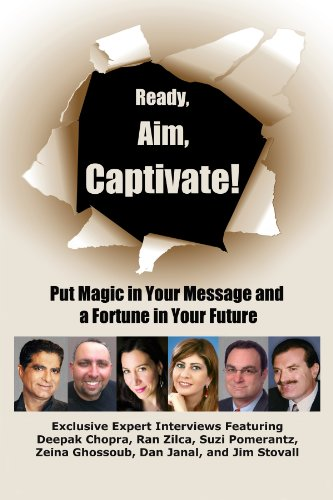 9781482027938: Ready, Aim, Captivate! Put Magic in You Message and a Fortune in Your Future