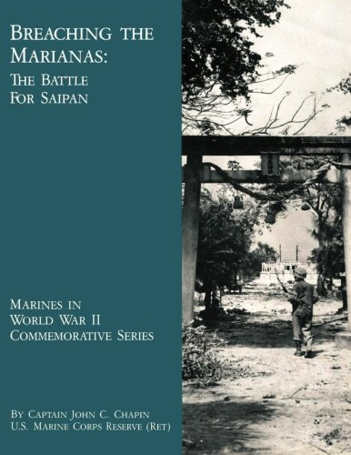 9781482029833: Breaching The Marianas: The Battle Of Saipan (Marines in World War II Commemorative Series)