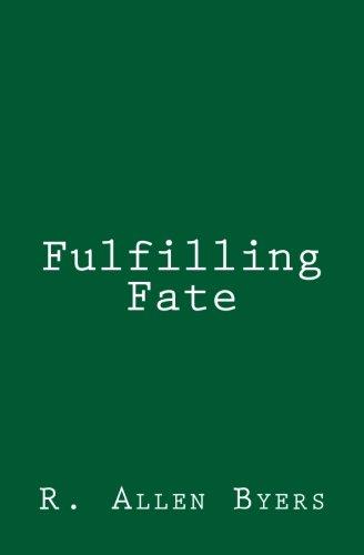 9781482030921: Fulfilling Fate
