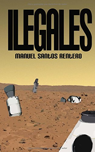 9781482031225: Ilegales: (Edición bolsillo)