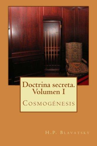 Doctrina secreta. Volumen I: Cosmogénesis (Spanish Edition): Blavatsky, H.P.