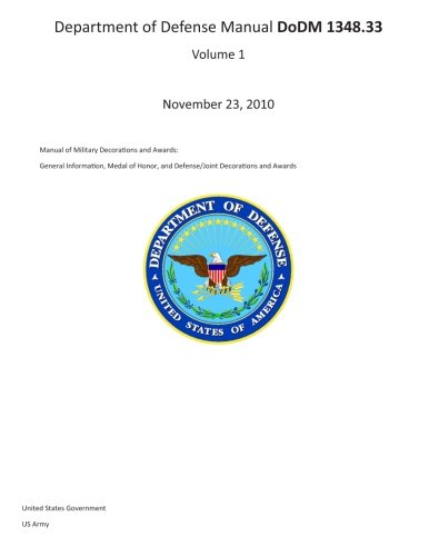 9781482031607: Department of Defense Manual DoDM 1348.33 Volume 1 November 23, 2010 Manual for Military Decorations and Awards: General Information, Medal of Honor, and Defense/Joint Decorations and Awards