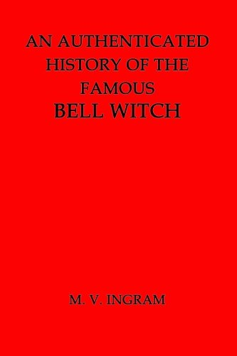 9781482031638: An Authenticated History of the Famous Bell Witch