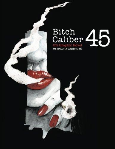 9781482031805: Mi Maldita Calibre 45 (Bitch Caliber 45): the Graphic Novel (Spanish Edition)