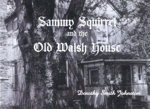 9781482032277: Sammy Squirrel and the Old Walsh House