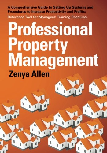 Professional Property Management: Professional Property Management: A Comprehensive Guide to ...