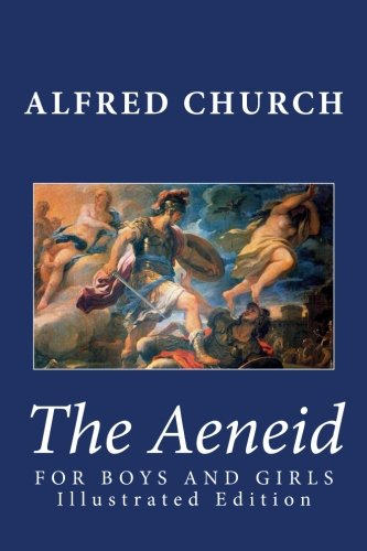 9781482034332: The Aeneid for Boys and Girls (Illustrated Edition)