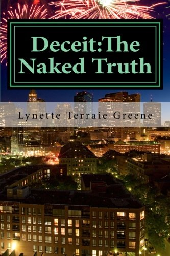Deceit:The Naked Truth (Volume 1): Lynette Terraie Greene