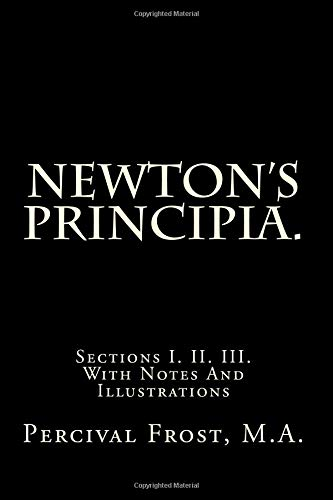 9781482035223: Newton's Principia.: Sections I. II. III. With Notes And Illustrations