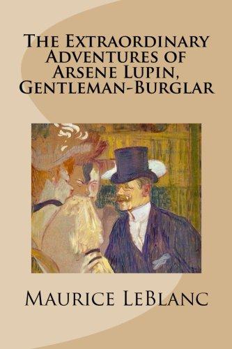 9781482035483: The Extraordinary Adventures of Arsene Lupin, Gentleman-Burglar