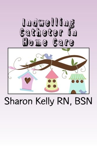 9781482035605: Indwelling Catheter (Home Care)
