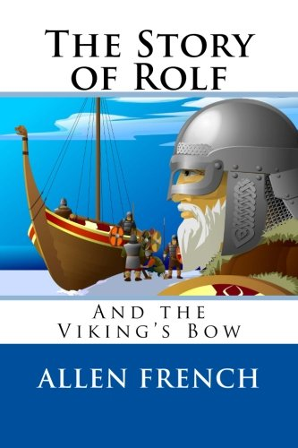 9781482036367: The Story of Rolf and the Viking's Bow
