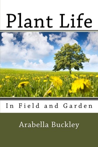 9781482036459: Plant Life in Field and Garden