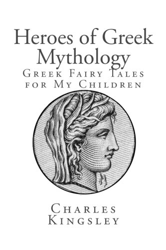 9781482036558: Heroes of Greek Mythology: Greek Fairy Tales for My Children