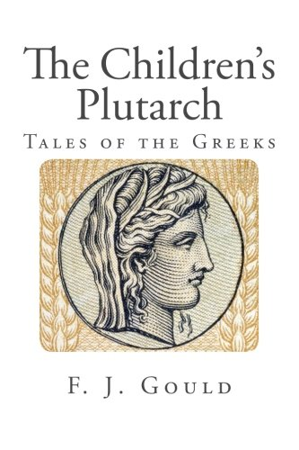 9781482037104: The Children's Plutarch: Tales of the Greeks