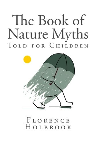 9781482037111: The Book of Nature Myths Told for Children