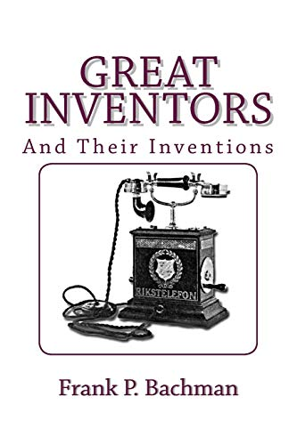 9781482037159: Great Inventors and Their Inventions