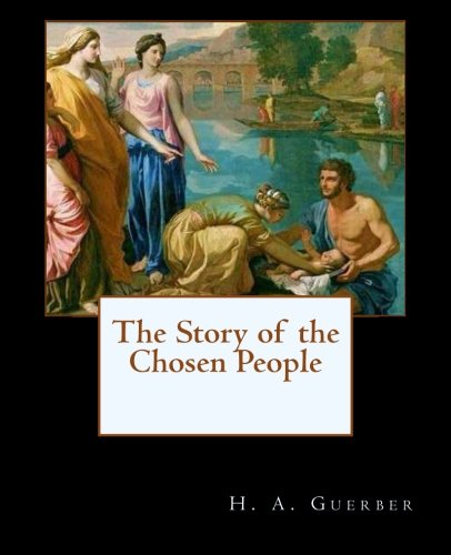 9781482037241: The Story of the Chosen People