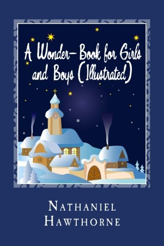 A Wonder-Book for Girls and Boys (Illustrated): Nathaniel Hawthorne
