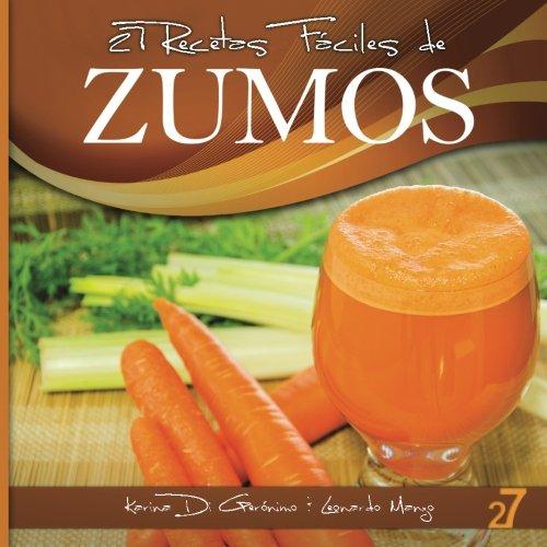 9781482038958: 27 Recetas Fáciles de Zumos (Recetas Fáciles: Zumos & Batidos) (Volume 1) (Spanish Edition)
