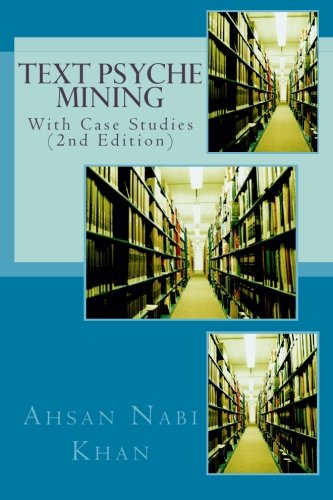 9781482040753: Text Psyche Mining: With Case Studies